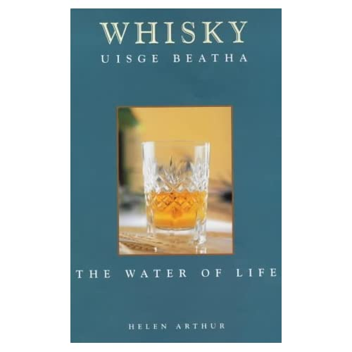 Whisky: The Water of Life by Helen Arthur (2000-10-01)