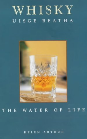 Whisky: The Water of Life by Helen Arthur (2000-10-01) par Helen Arthur