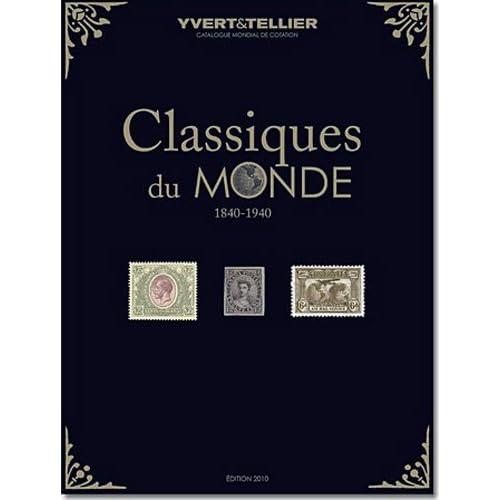Classiques du monde 2010 : Tous les timbres du monde de 1849 à 1940
