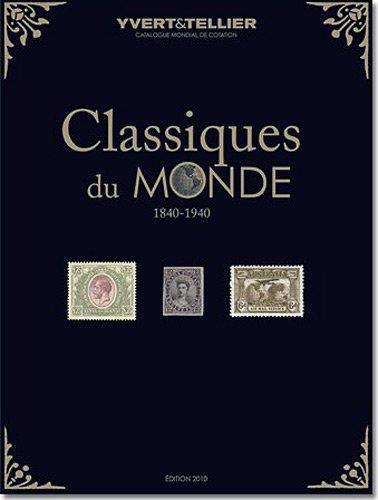 Classiques du monde 2010 : Tous les timbres du monde de 1849 à 1940 par Yvert & Tellier