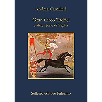 Gran Circo Taddei: E Altre Storie Di Vigàta (La Memoria Vol. 845)