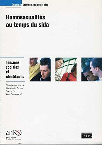 Homosexualits au temps du sida : Tensions sociales et identitaires (Collection Sciences sociales et sida)