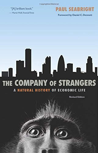 The Company of Strangers: A Natural History of Economic Life by Seabright, Paul (2010) Paperback
