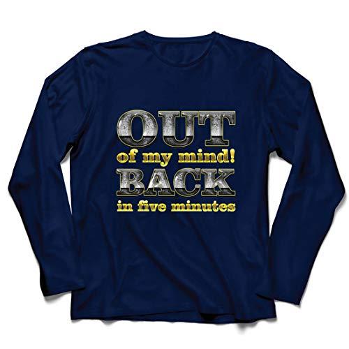 lepni.me Herren T Shirts Ich Bin verrückt geworden! Bin in fünf Minuten zurück. Lustiges Zitat (Medium Blau Mehrfarben)