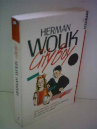 Herman Wouk : City Boy Herman Wouk City Boy