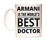 ARMANI IS THE WORLD'S BEST DOCTOR Tazza di WeDoMugs