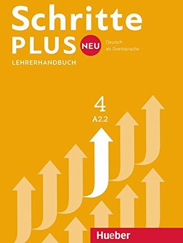 Schritte plus Neu. Lehrerhandbuch. Per le Scuole superiori: SCHRITTE PLUS NEU 4 LHB. (prof.) (SCHRPLUNEU)
