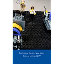 LEGO Optics: Projects in Optical and Laser Science with LEGO® (English Edition)