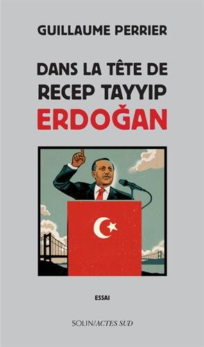 Dans la tête de Recep Tayyip Erdogan