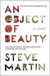 An Object of Beauty: A Novel by Steve Martin (2011-11-15)
