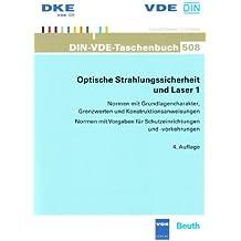Optische Strahlungssicherheit und Laser 1: Normen mit Grundlagencharakter, Grenzwerten und Konstruktionsanweisungen, Normen mit Vorgaben für Schutzeinrichtungen und -vorkehrungen
