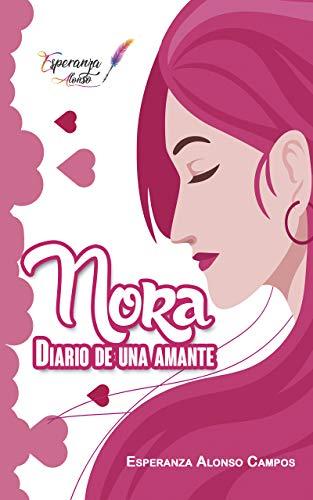 Nora. Diario de una amante de Esperanza Alonso Campos