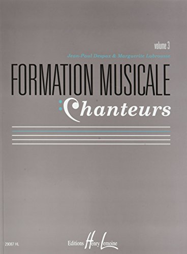 Formation Musicale Chanteurs Vol. 3 par M. Labrousse et