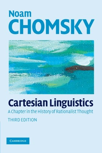 Cartesian Linguistics 3rd Edition Paperback: A Chapter in the History of Rationalist Thought por Chomsky
