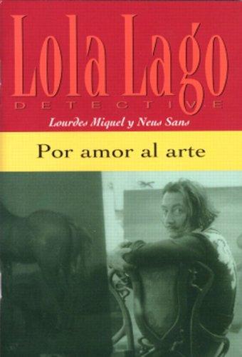 Por amor al arte (Lola Lago Detective) por Lourdes Miquel