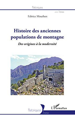 Histoire des anciennes populations de montagne: Des origines à la modernité
