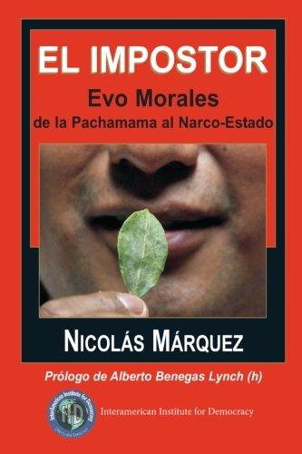 Descargar Libro El impostor: Evo Morales, de la Pachamama al Narco-Estado de Nicolás Márquez
