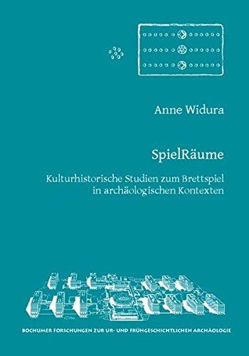 Ur-brettspiel (SpielRäume: Kulturhistorische Studien zum Brettspiel in archäologischen Kontexten (Bochumer Forschungen zur Ur- und Frühgeschichtlichen Archäologie))