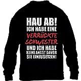 Geschwistergeschenk - Verrückte Schwester für Bruder Kinder Pullover Sweatshirt S 122/128 Schwarz