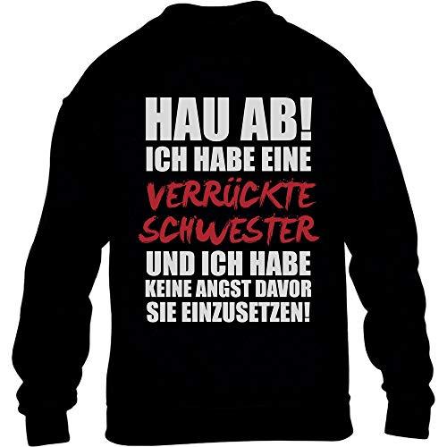 Geschwistergeschenk - Verrückte Schwester für Bruder Kinder Pullover Sweatshirt L 134/146 Schwarz