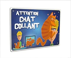Panneau humour «Attention chat collant»