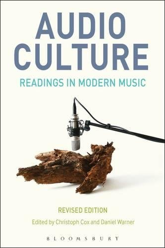 Audio Culture, Revised Edition: Readings in Modern Music (Bloomsbury Studies in Ancient)