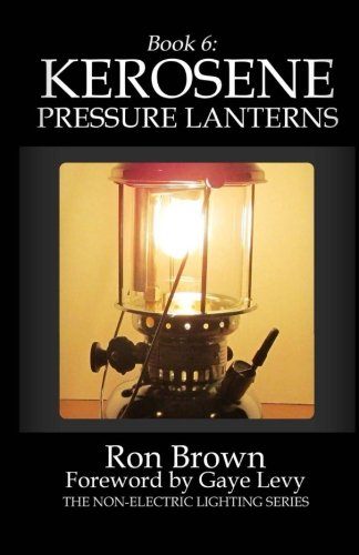 Emergency Lantern (Book 6: Kerosene Pressure Lanterns (The Non-Electric Lighting Series, Band 6))