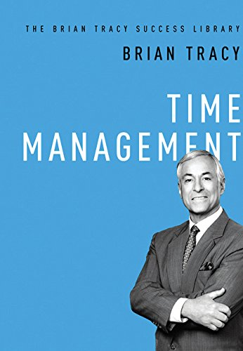 Time Management: The Brian Tracy Success Library (Amacom)