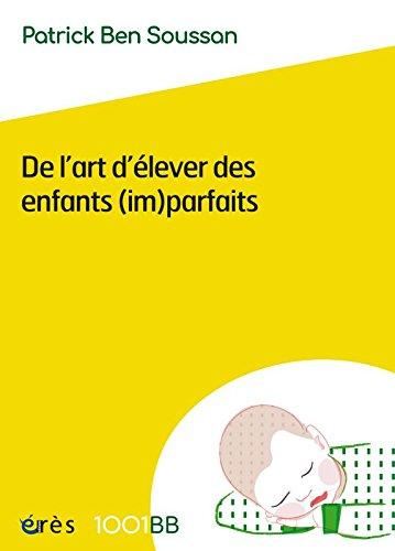 1001 BB 150 - DE L'ART D'ÉLEVER DES ENFANTS (IM)PARFAITS