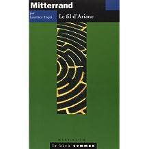 François Mitterrand : Le fil d'Ariane