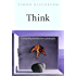 Think: A Compelling Introduction to Philosophy