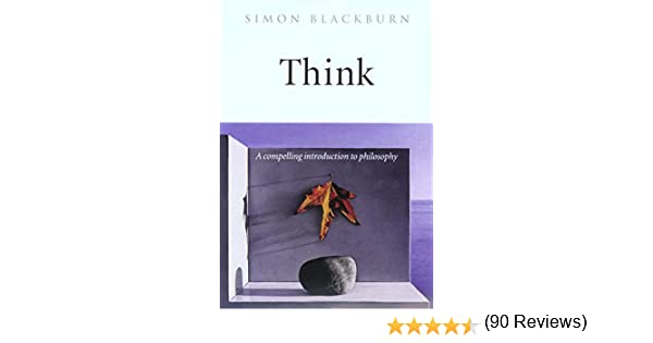Think a compelling introduction to philosophy ebook simon think a compelling introduction to philosophy ebook simon blackburn amazon kindle store fandeluxe Image collections