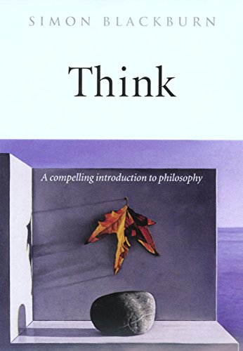 Think: A Compelling Introduction to Philosophy por Simon Blackburn