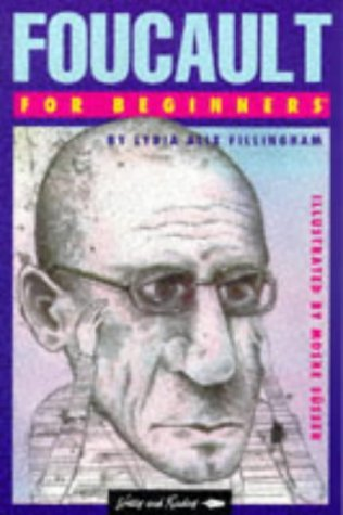 Foucault for Beginners (Riters & Readers Documentary Comic Books) by Lydia A. Fillingham (1994-07-27)