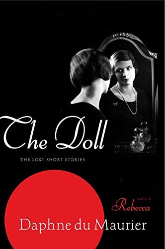 the-doll-the-lost-short-stories-by-daphne-du-maurier-2011-11-22