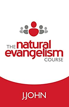 The Natural Evangelism Course by [John, J.]