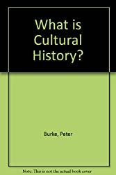 What is Cultural History? by Peter Burke (2004-07-11)