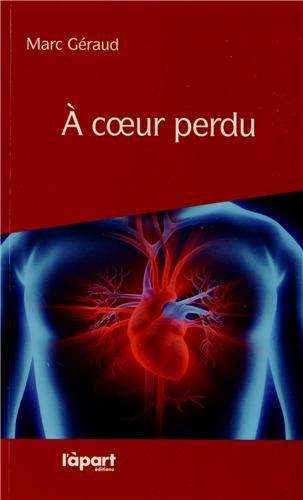 A COEUR PERDU par Marc GERAUD