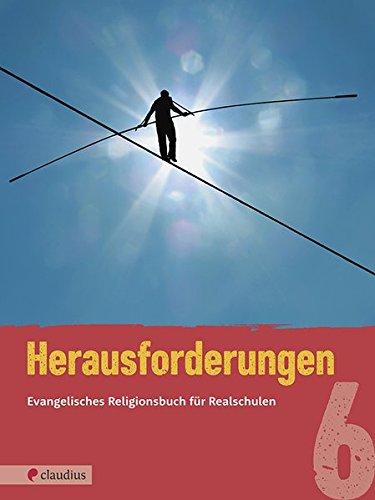 Herausforderungen 6: Evangelisches Religionsbuch für Realschulen