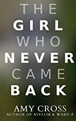 The Girl Who Never Came Back by Amy Cross (2014-07-22)