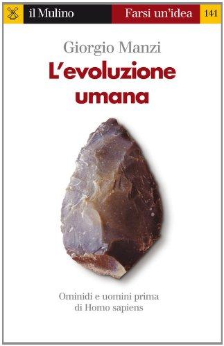 L'evoluzione umana (Farsi un'idea)