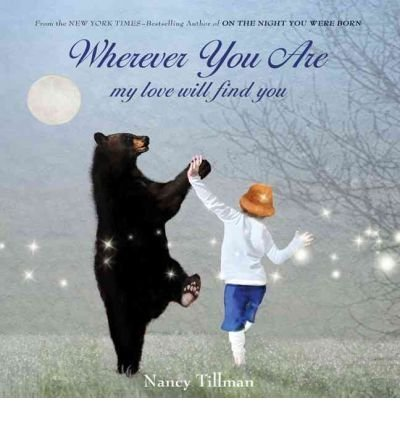 Wherever You Are, My Love Will Find You [ WHEREVER YOU ARE, MY LOVE WILL FIND YOU ] by Tillman, Nancy (Author) Sep-14-2010 [ Hardcover ]