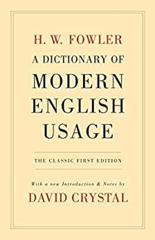 A Dictionary of Modern English Usage: The Classic First Edition par [Fowler, H. W.]