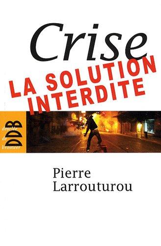 Crise : la solution interdite