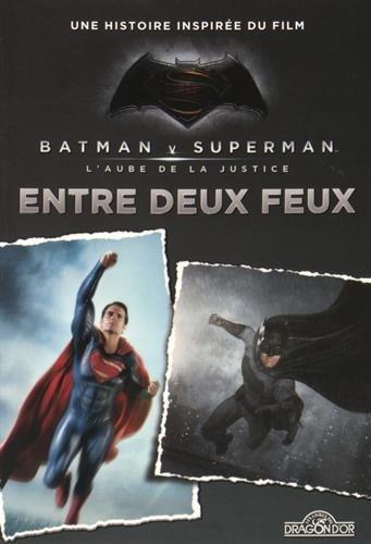 Batman vs Superman- Entre deux feux