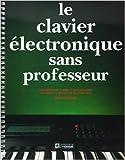 le clavier electronique sans professeur de roger evans 9 janvier 1991