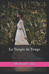 Le temple du temps par Déborah Malka-Cohen