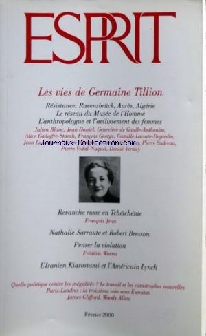 ESPRIT du 01-02-2000 LES VIES DE GERMAINE TILLION PAR BLANC - DANIEL - DE GAULLE-ANTHONIOZ - GADOFFRE-STAATH - GEORGE - LACOSTE-DUJARDIN - LACOUTURE - MONGIN - POSTEL-VINAY - SUDREAU - VIDAL-NAQUET ET VERNAY - REVANCHE RUSSE EN TCHETCHENIE PAR JEAN - NATHALIE SARRAUTE ET ROBERT BRESSON - PENSER LA VIOLATION PAR WORMS - L'IRANIEN KIAROSTAMI ET L'AMERICAIN KYNCH - QUELLE POLITIQUE CONTRE LES INEGALITES - LE TRAVAIL ET LES CATASTROPHE NATURELLES - PARIS- ... par Collectif