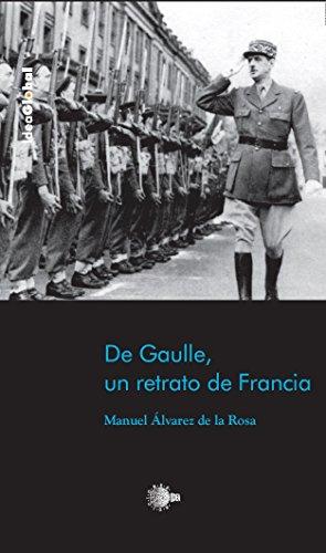 De Gaulle, un retrato de Francia (Idea Global) por Antonio Alvarez de la Rosa