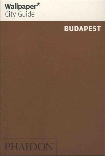 Wallpaper* City Guide Budapest (Wallpaper City Guides)